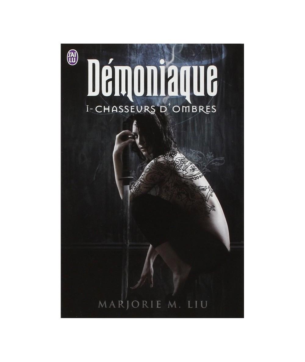 N° 9721 - Démoniaque T1 : Chasseurs d'ombres (Marjorie M. Liu)