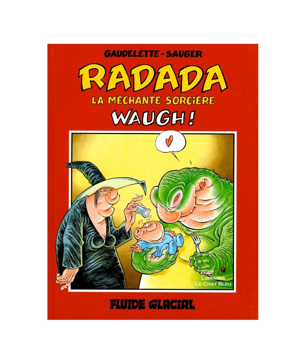 RADADA La méchante sorcière T2 : Waugh ! (Michel Gaudelette, René Louis Sauger)