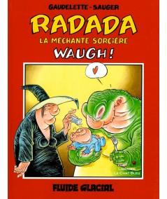 RADADA La méchante sorcière T2 : Waugh ! (Michel Gaudelette, R.L. Sauger) - Fluide Glacial