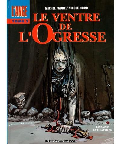 L'ANGE T2 : Le ventre de l'Ogresse (Michel Faure, Nicole Nord) - Les Humanoïdes Associés