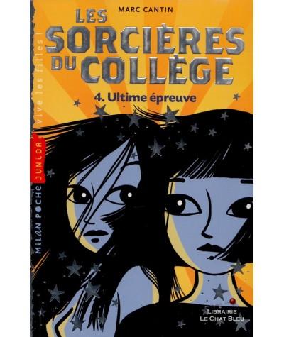 N° 150 - Les sorcières du collège T4 : Ultime épreuve (Marc Cantin) - Milan Jeunesse