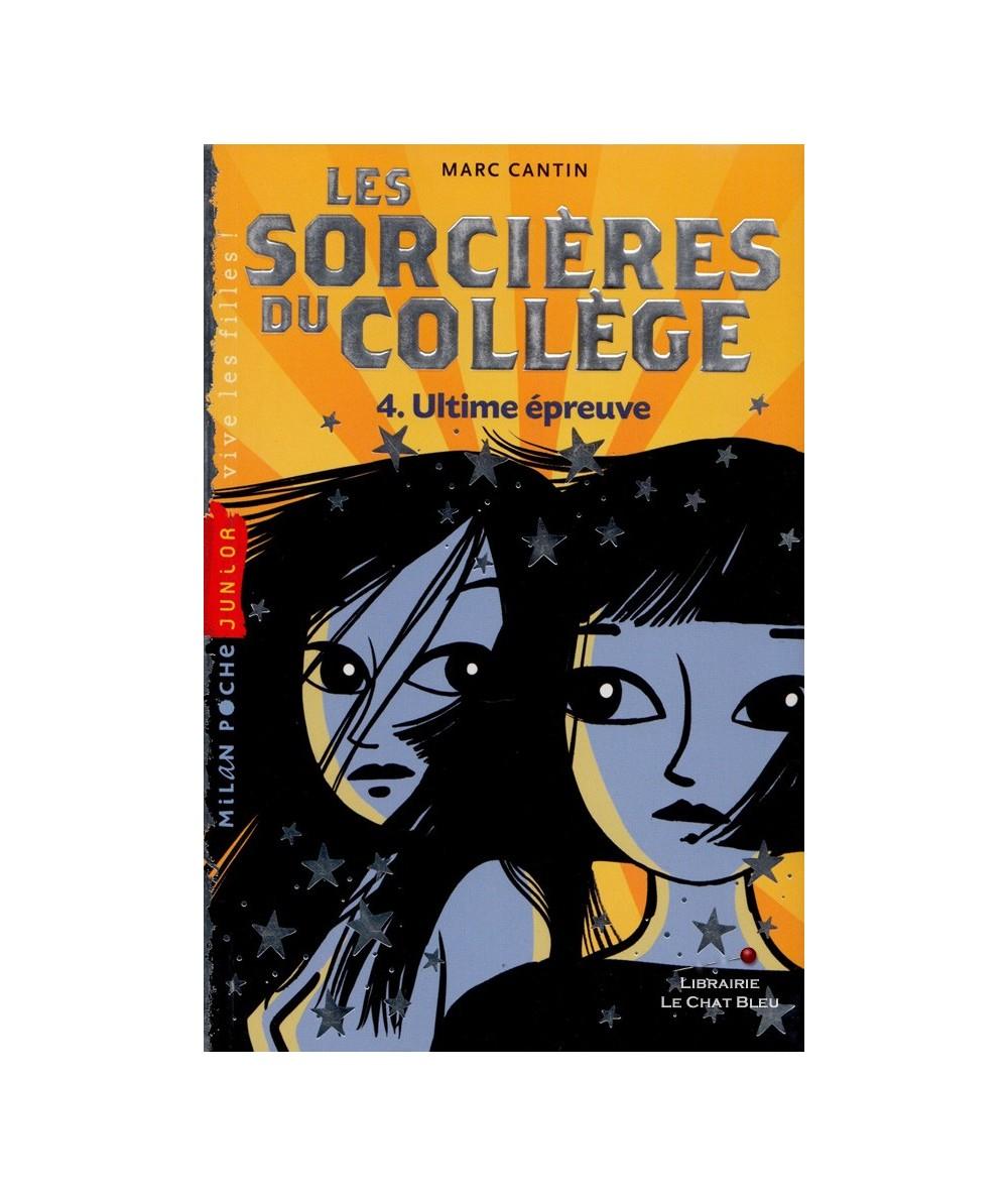 N° 150 - Les sorcières du collège T4 : Ultime épreuve (Marc Cantin)