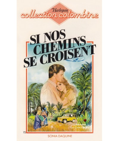 Si nos chemins se croisent (Sonia Daquine) - Harlequin Colombine N° 72