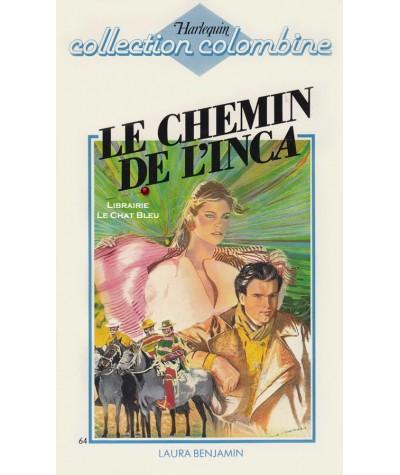 Le chemin de l'Inca (Laura Benjamin) - Harlequin Colombine N° 64