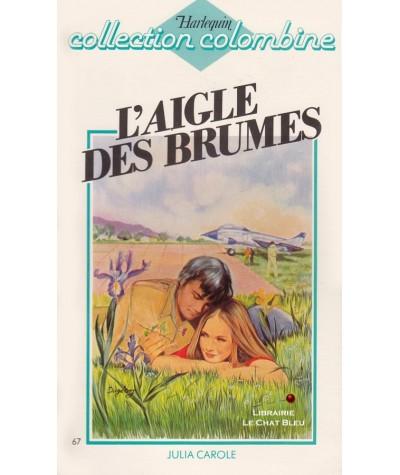 L'aigle des brumes (Julia Carole) - Harlequin Colombine N° 67