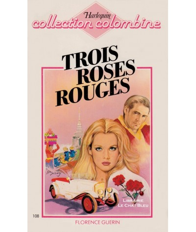 Trois roses rouges (Florence Guerin) - Harlequin Colombine N° 108