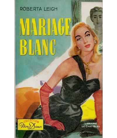 Mariage blanc (Roberta Leigh) - Livre Nous Deux N° 89
