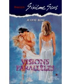Visions parallèles (Jeanne Rose) - Harlequin SIxième Sens N° 82