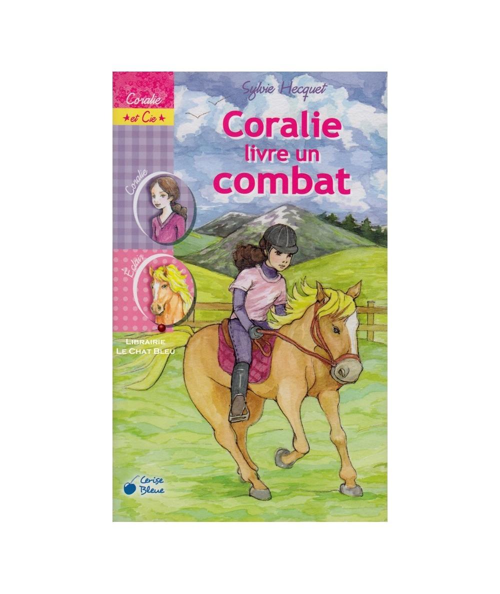 Coralie et Cie T10 : Coralie livre un combat (Sylvie Hecquet) - Cerise Bleue