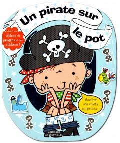 Un pirate sur le pot : Avec un tableau de progrès et des stickers ! - Dès 18 mois - L'imprévu