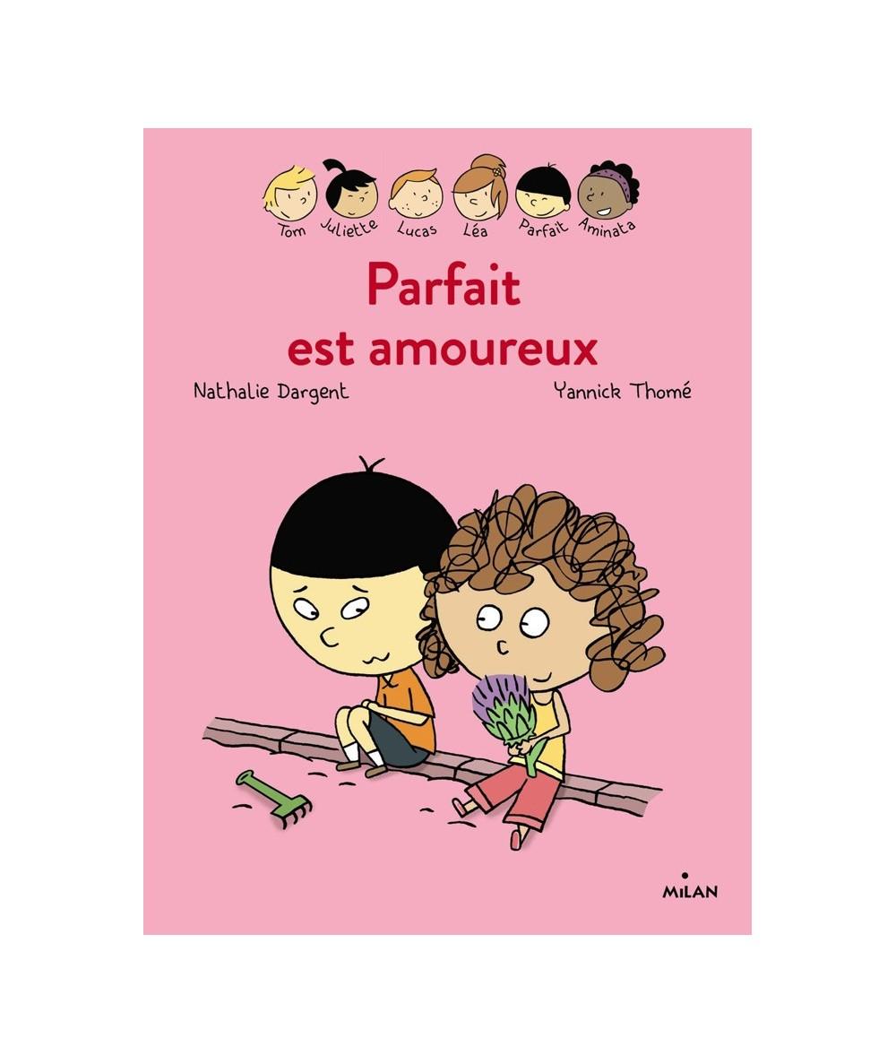 Les inséparables : Parfait est amoureux (Nathalie Dargent, Yannick Thomé)