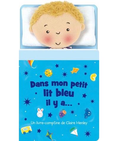 Dans mon petit lit bleu il y a… - Livre-comptine (Claire Henley) - ELCY Jeunesse