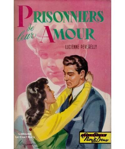 Prisonniers de leur Amour (Lucienne Peverelly) - Livre Nous Deux N° 35