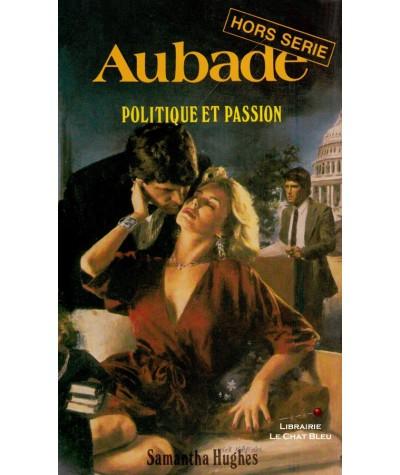 Politique et passion (Samantha Hughes) - Aubade Hors-série N° 52