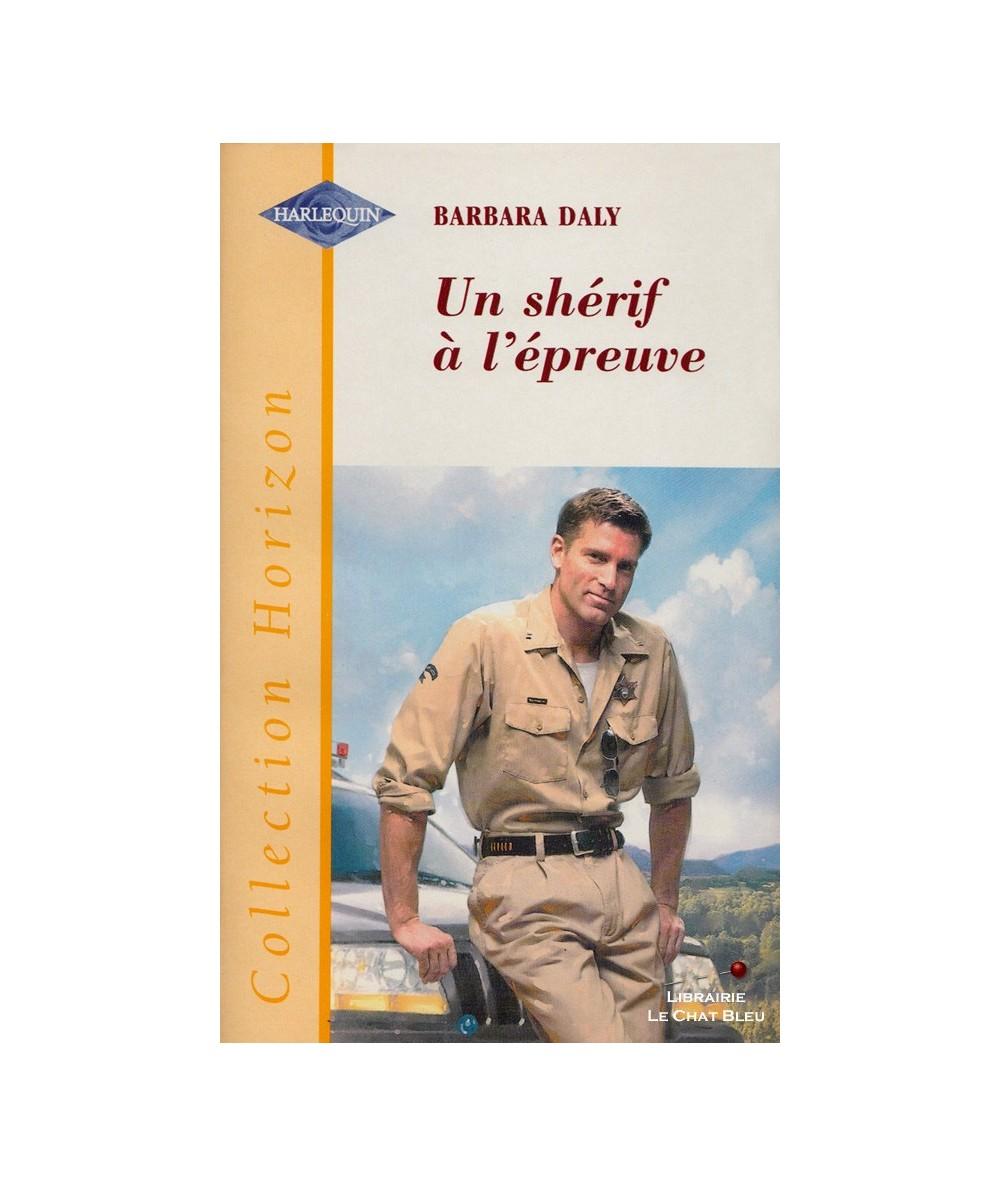 Un shérif à l'épreuve (Barbara Daly) - Harlequin Horizon N° 1777
