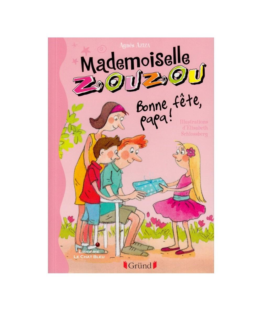Mademoiselle Zouzou T17 : Bonne fête, papa ! (Agnès Aziza) - Gründ Jeunesse
