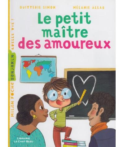 Le petit maître des amoureux (Quitterie Simon, Mélanie Allag) - Milan Poche Benjamin N° 147