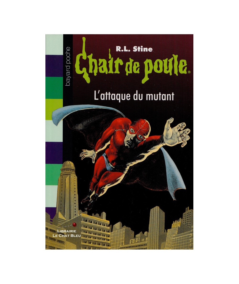 Chair de poule N° 15 : L'attaque du mutant (R.L. Stine) - Bayard Jeunesse