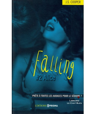 Falling T2 : Alice (Jaimie Suzi Cooper) - Editions Prisma