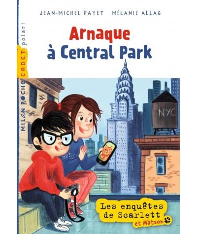 Les enquêtes de Scarlett et Watson T9 : Arnaque à Central Park - MILAN Jeunesse