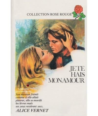 Je te hais mon amour (Alice Vernet) - Rose Rouge N° 1