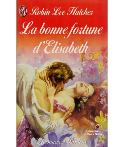 La bonne fortune d'Elisabeth (Robin Lee Hatcher) - J'ai lu N° 5830