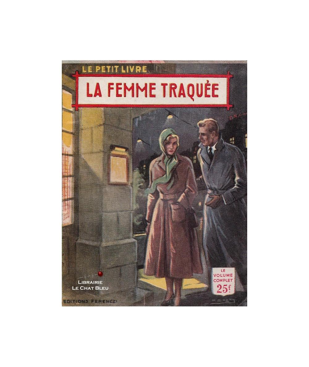 La femme traquée (Anna Michel) - Le Petit Livre Ferenczi N° 1882