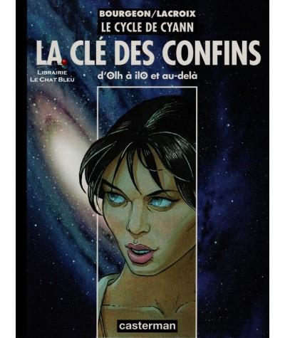 Le cycle de Cyann : La clé des confins (Lacroix, Bourgeon) - BD Casterman