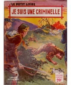 Je suis une criminelle (Claude Ruffin) - Le Petit Livre Ferenczi N° 1794