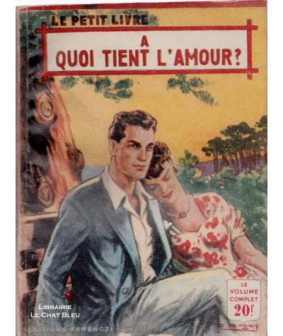 A quoi tient l'amour ? (Anne-Marie Delfour) - Le Petit Livre Ferenczi N° 1808