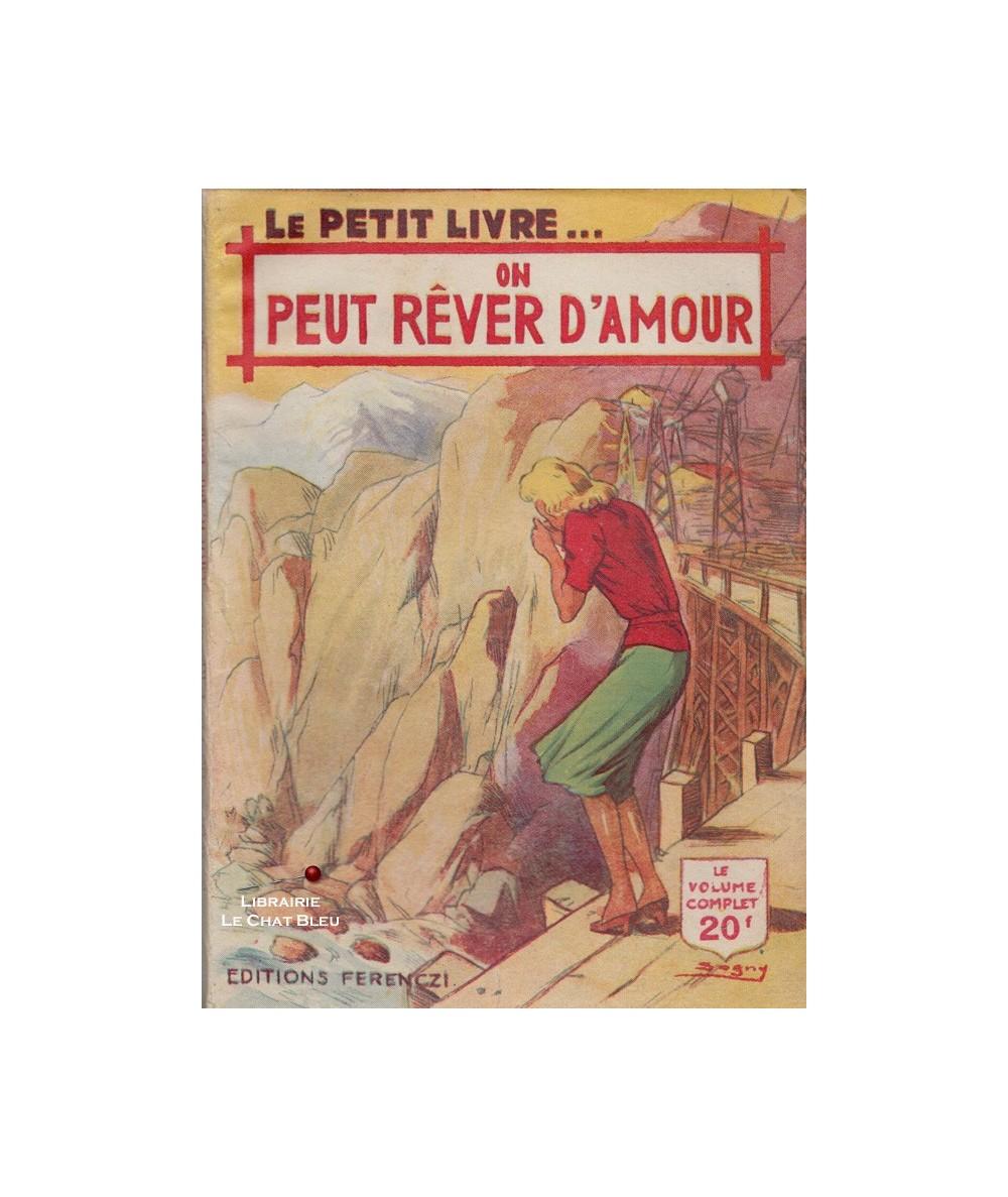 On peut rêver d'amour (René-Paul Noël) - Le Petit Livre Ferenczi N° 1644