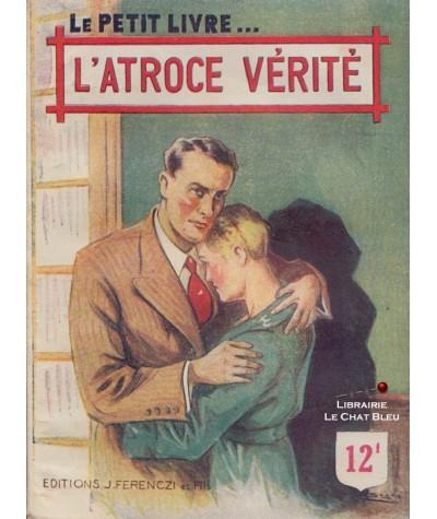 L'atroce vérité (Yanka) - Le Petit Livre Ferenczi N° 1521