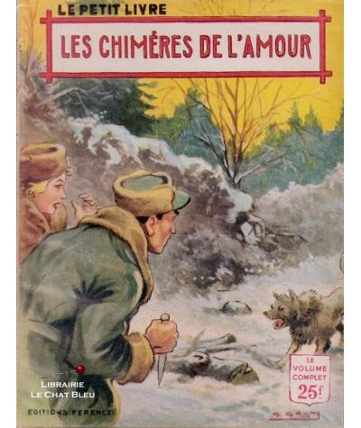 Les chimères de l'amour (Nancy Lorraine) - Le Petit Livre Ferenczi N° 1939