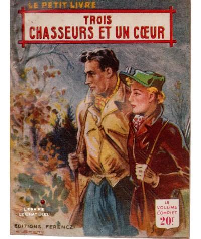 Trois chasseurs et un coeur (Alex Peck) - Le Petit Livre Ferenczi N° 1791