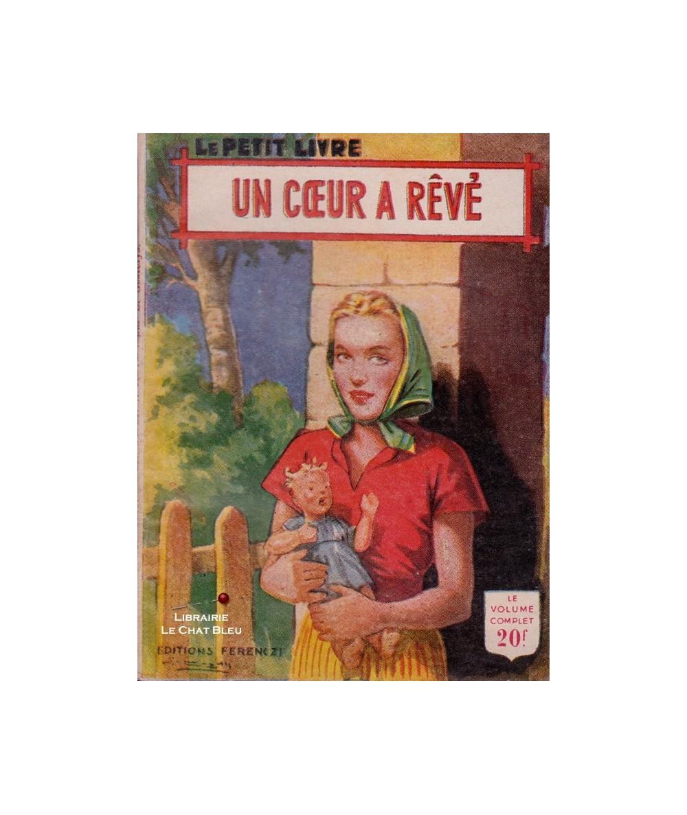 Un coeur a rêvé ! (Léo Gestelys) - Le Petit Livre Ferenczi N° 1709