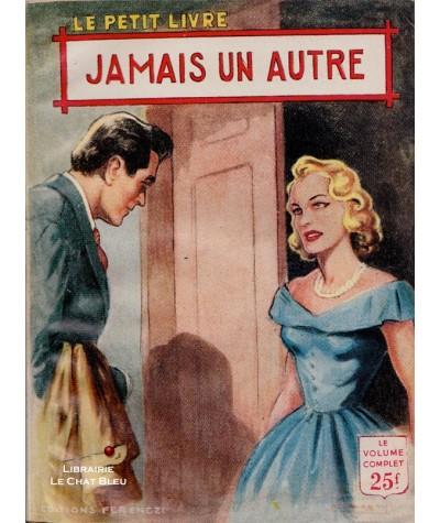 Jamais un autre (Francine Robert) - Le Petit Livre Ferenczi N° 1937