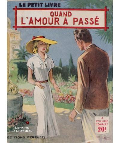 Quand l'amour a passé (Léo Gestelys) - Le Petit Livre Ferenczi N° 1776