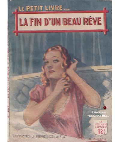 La fin d'un beau rêve (Antoine Laurent) - Le Petit Livre Ferenczi N° 1524