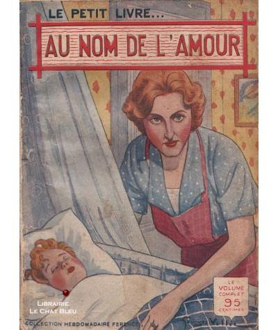 Au nom de l'amour (Henriette Caton) - Le Petit Livre Ferenczi N° 1356