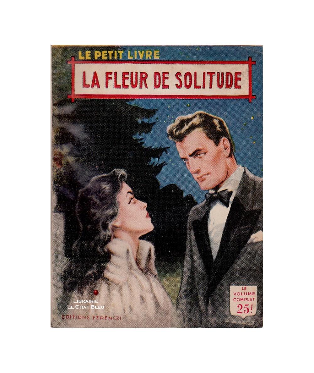 La fleur de solitude (Jeanne Jonchieres) - Le Petit Livre Ferenczi N° 1860