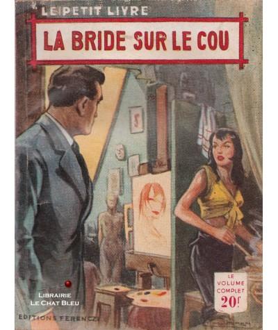 La bride sur le cou (Rebecca Vence) - Le Petit Livre Ferenczi N° 1829