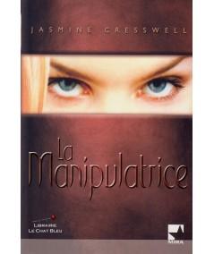 La manipulatrice (Jasmine Cresswell) - Harlequin Mira
