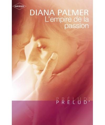 L'empire de la passion (Diana Palmer) - Harlequin Prélud N° 38