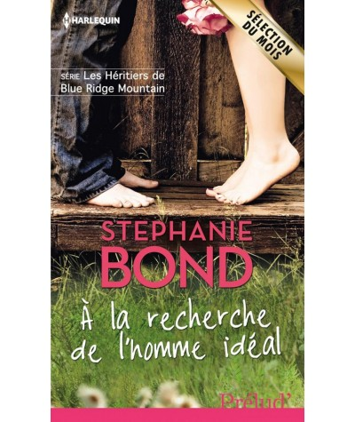 Les Héritiers de Blue Ridge Mountain T1 : À la recherche de l'homme idéal (Stephanie Bond)
