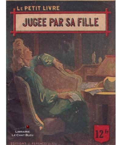 Jugée par sa fille (Claude Marsèle) - Le Petit Livre Ferenczi N° 1489