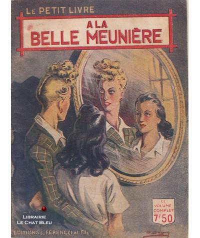 A la belle meunière (Laurette Jacques) - Le Petit Livre Ferenczi N° 1473