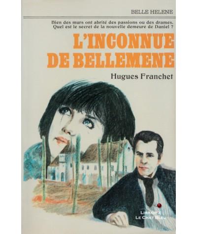 L'inconnue de Bellemène (Hugues Franchet) - Collection Belle Hélène