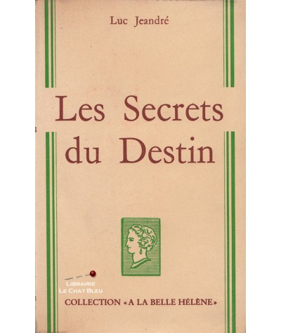 Les Secrets du Destin (Luc Jeandré) - Collection A la Belle Hélène