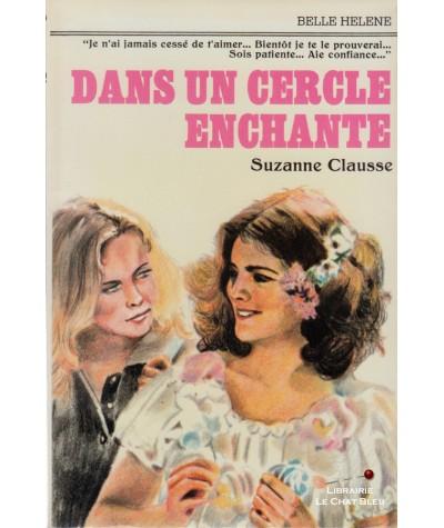 Dans un cercle enchanté (Suzanne Clausse) - Collection Belle Hélène