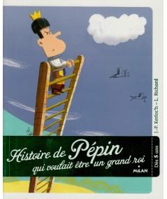 Histoire de Pépin qui voulait être un grand roi - Le Coffre à histoires